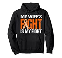 Multiple Sclerosis My Wife's Fight Is My Fight Ms Shirts Hoodie Black
