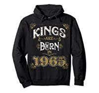 Kings Are Born In 1965 Bday Gifts 55th Birthday Shirts Hoodie Black