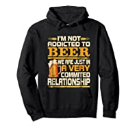 I'm Not Addicted To Beer Funny Beer Addicted Drinking Shirts Hoodie Black