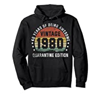 40th Vintage Quarantine Edition 1980 Birthday Gift Shirts Hoodie Black