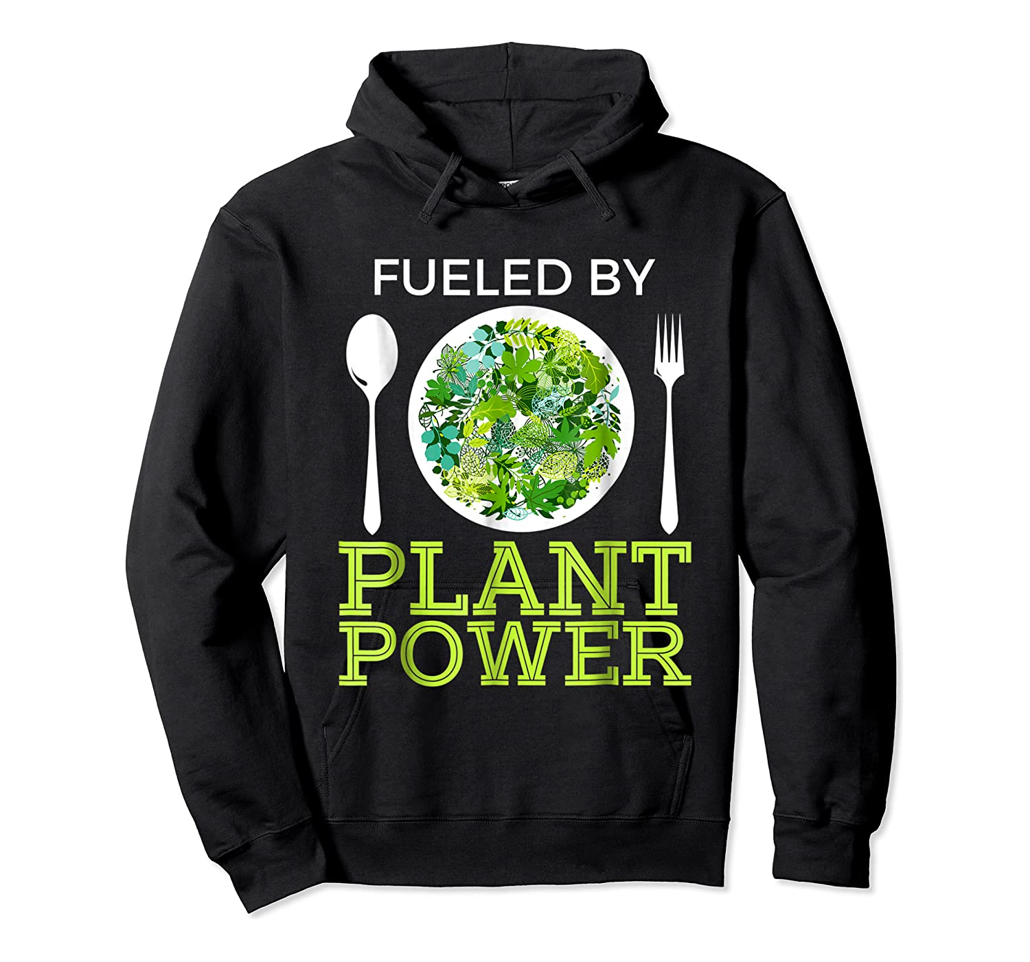 Fueled By Plant Power Vegetarian Shirts Unisex Pullover Hoodie