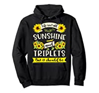 Sunshine And Triplets Funny Triplets Mom Grandma Shirts Hoodie Black