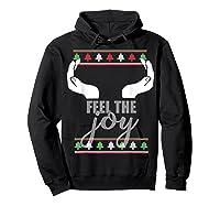 Feel The Joy Ugly Christmas Sweater Funny Slutty Boobs T-shirt Hoodie Black