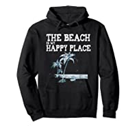 The Beach Is My Happy Place Summer Vacation Gift Shirts Hoodie Black