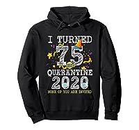 Turned 75 In Quarantine Cute 75th Birthday Gift Shirts Hoodie Black