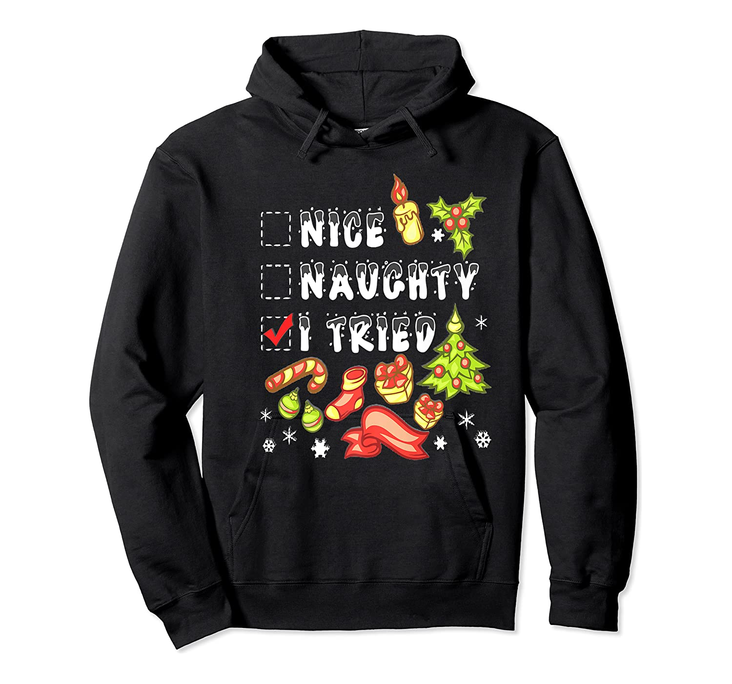 Nice Naughty I Tried Funny Candy Christmas Pajama Gift Shirts Unisex Pullover Hoodie