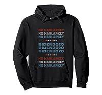 No Malarkey Biden 2020 Shirts Hoodie Black
