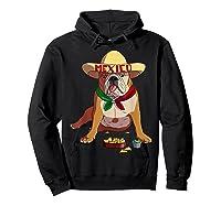 Funny Cinco De Mayo Mexican Bulldog T Shirt Hoodie Black