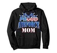 Proud Air Force Mom Shirt Mothers Day Patriotic Usa Military Hoodie Black