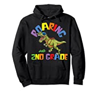 T Rex Back To School Roaring Into 2nd Grade Gift Shirts Hoodie Black