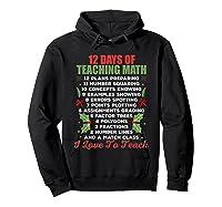 12 Days Of Teaching Math Christmas Math Tea T-shirt Hoodie Black