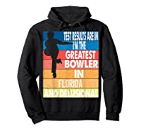 The Greatest Bowler In Florida Bowling Shirts Hoodie Black