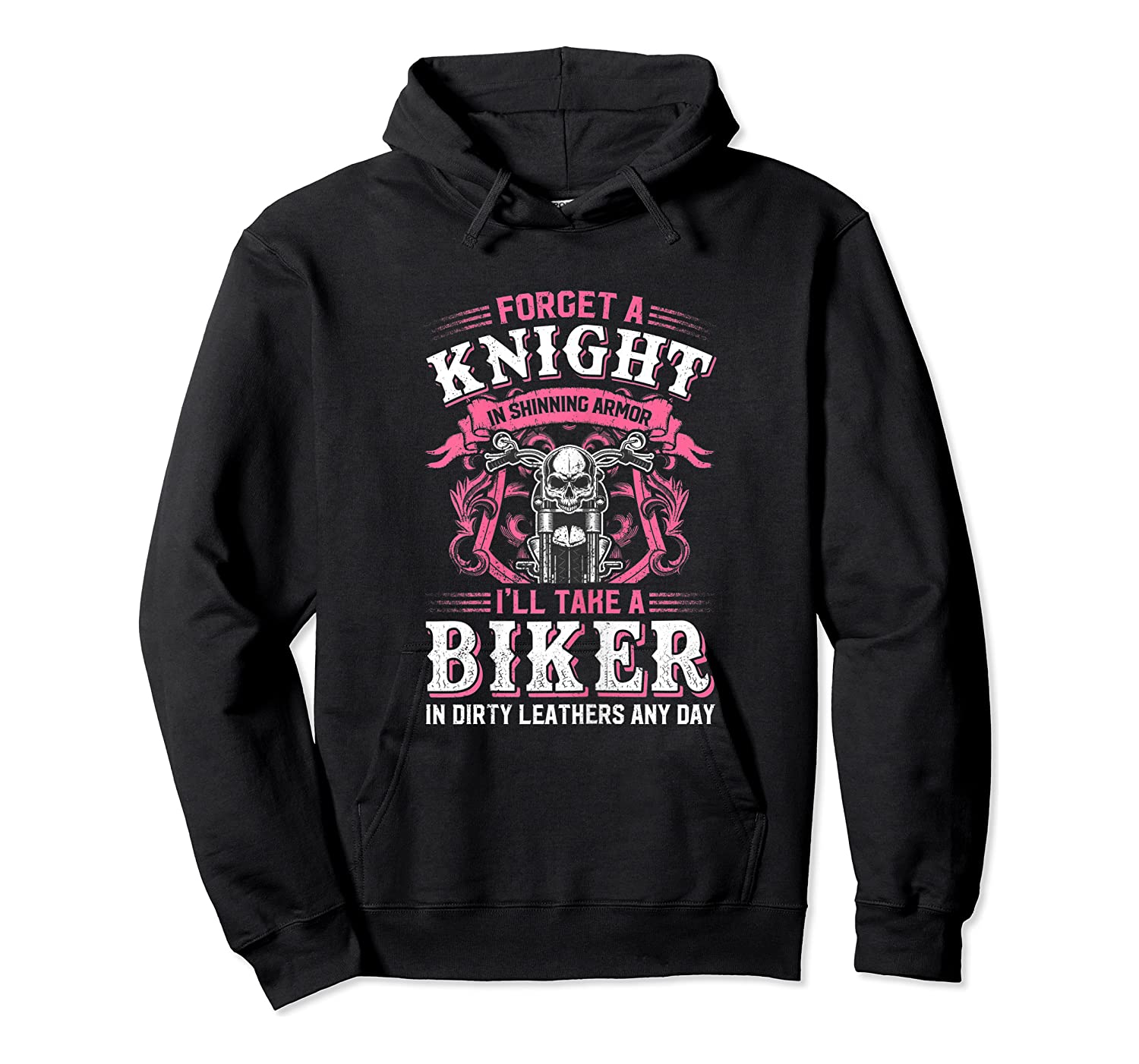 Proud Biker's Wife Forget A Knight In Shining Armor T Shirt T-shirt Unisex Pullover Hoodie