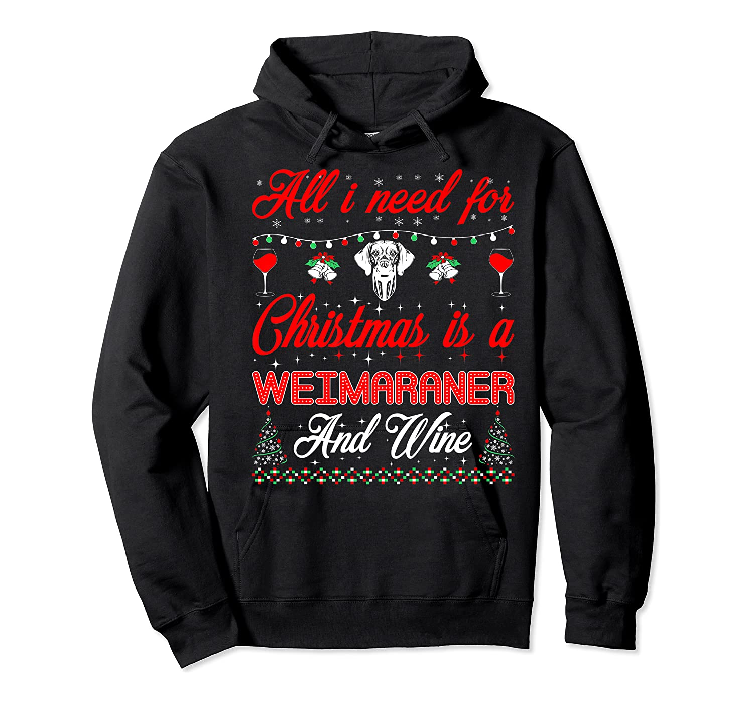 All I Want For Christmas Weimaraner And Wine Gift Premium T-shirt Unisex Pullover Hoodie