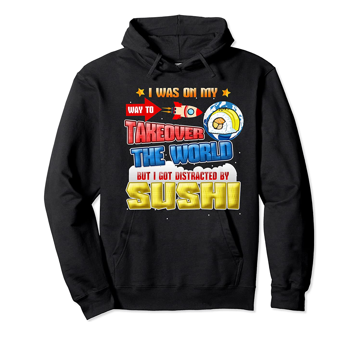 On My Way To Takeover The World But I Got Distracted Sushi Premium T-shirt Unisex Pullover Hoodie