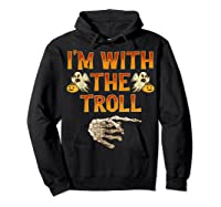 I'm With The Troll Costume Funny Halloween Couple Shirts Hoodie Black