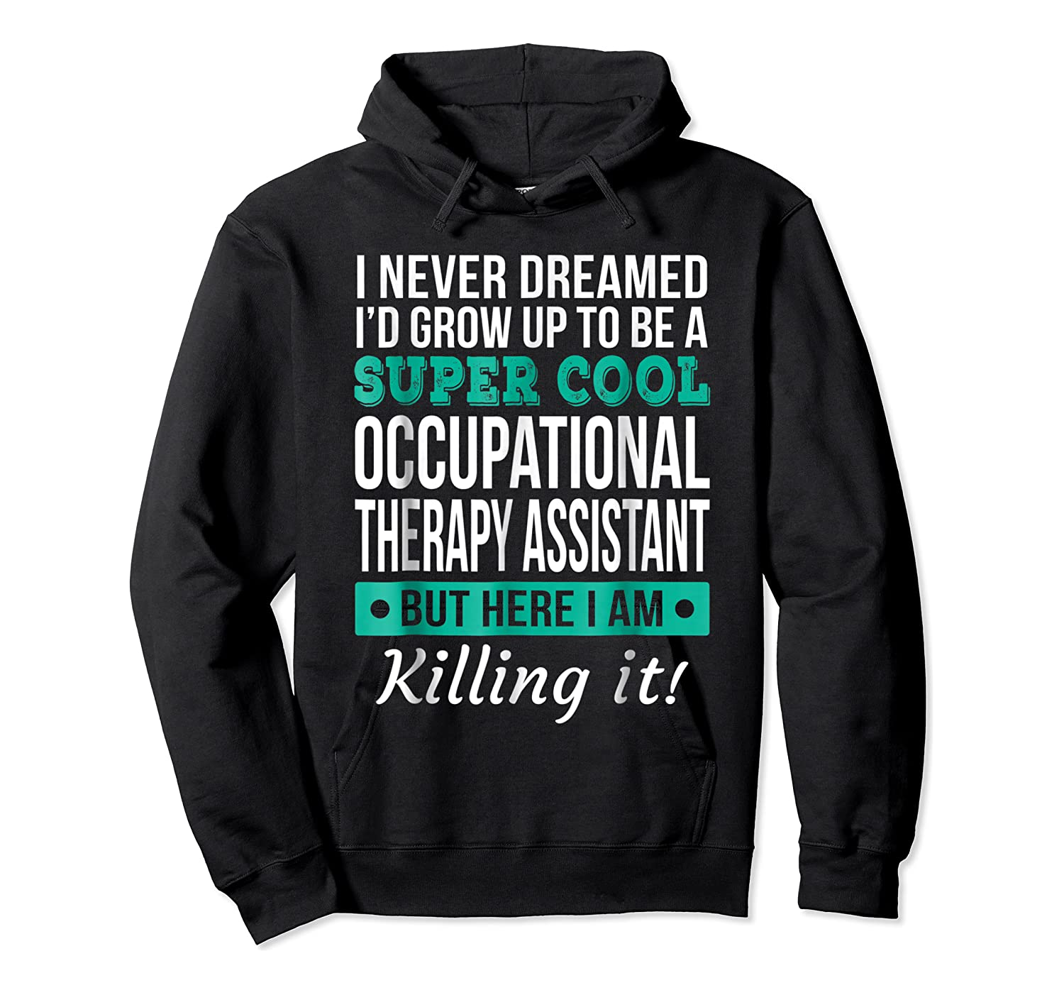 Super Cool Occupational Therapy Assistant T-shirt Funny Gift Unisex Pullover Hoodie