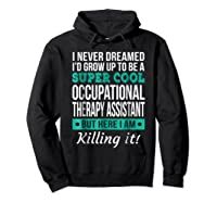 Super Cool Occupational Therapy Assistant T-shirt Funny Gift Hoodie Black