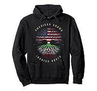 American Grown Iranian Roots Iran Flag T-shirt Hoodie Black