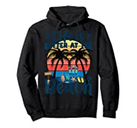 Life Is Better At The Beach Holidays Summer Vacation Ocean Shirts Hoodie Black