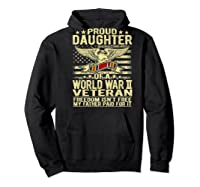 Freedom Isn't Free Proud Daughter Of A World War 2 Veteran Shirts Hoodie Black