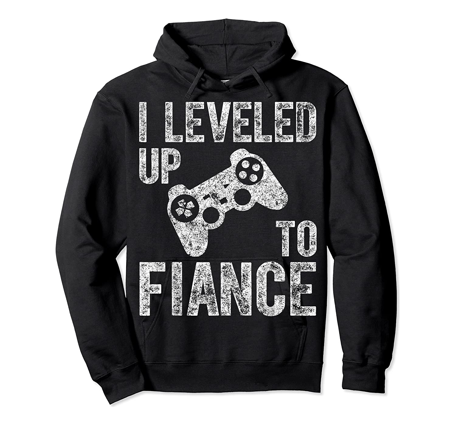 Funny Video Gamer Gift I Leveled Up To Fiance Cute Shirts Unisex Pullover Hoodie