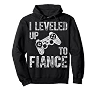 Funny Video Gamer Gift I Leveled Up To Fiance Cute Shirts Hoodie Black