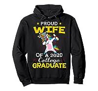Proud Wife Of A 2020 College Graduate Unicorn Dabbing Gift Shirts Hoodie Black