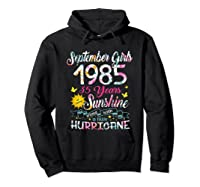 September Girls 1985 35th Years Old Awesome Since 1985 Shirts Hoodie Black