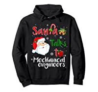 Santa Talks To Mechanical Engineers Christmas Ugly Xmas Shirts Hoodie Black