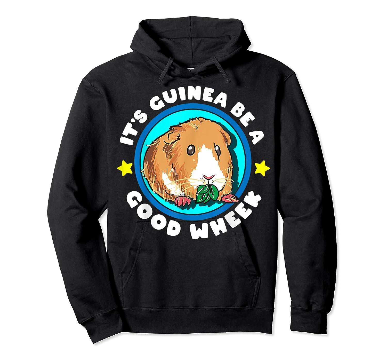 It's Guinea Be A Good Wheek   Cute Cavy Gift   Guinea Pig T-shirt Unisex Pullover Hoodie