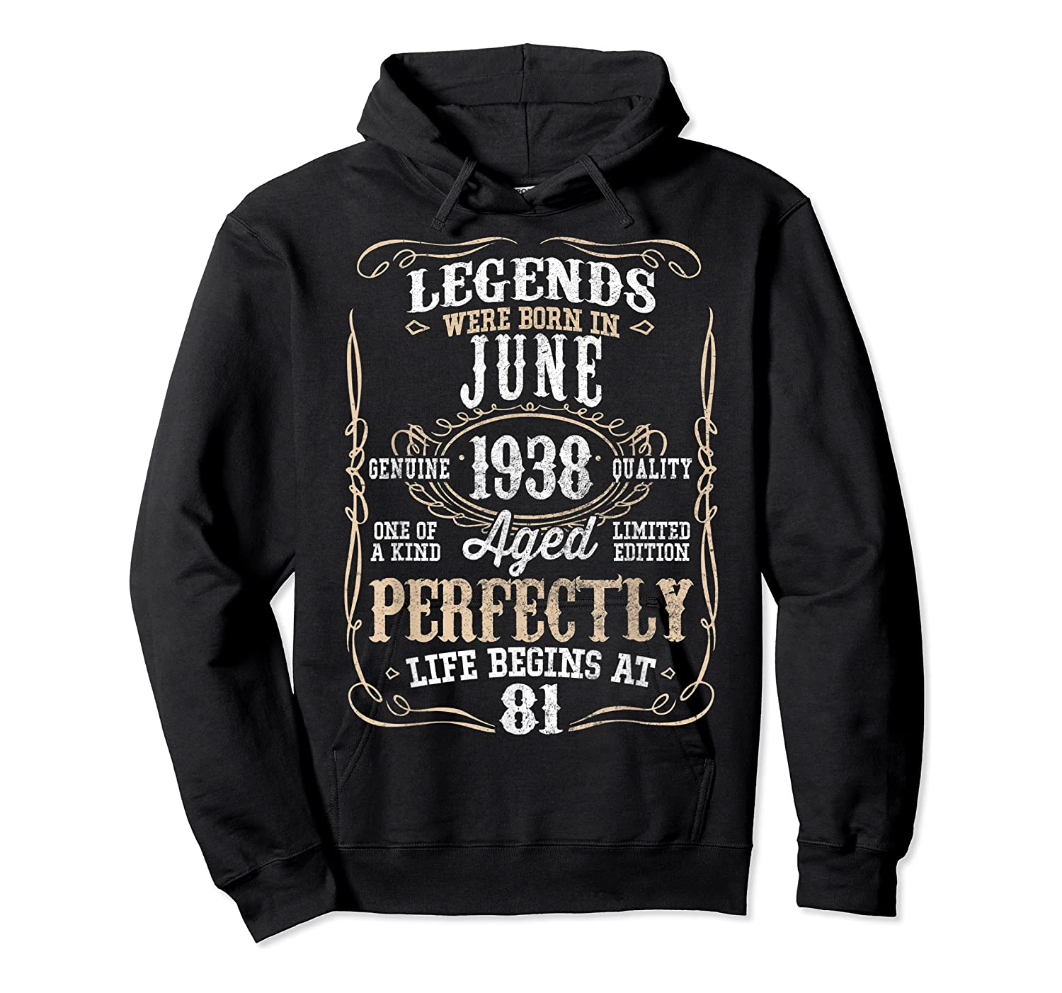 Legends Born June 1938 81st Awesome Birthday Gift T-shirt Unisex Pullover Hoodie