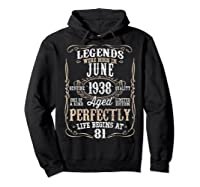 Legends Born June 1938 81st Awesome Birthday Gift T-shirt Hoodie Black