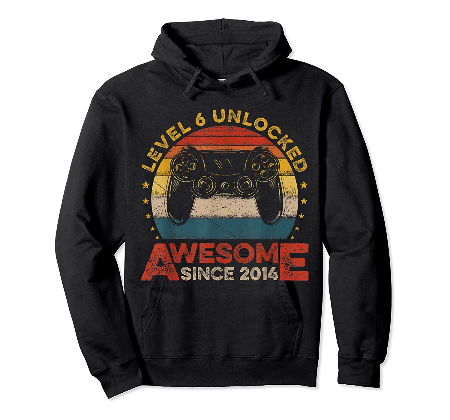 Retro 6th Birthday Gamer Level 6 Unlocked Awesome Since 2014 T-shirt Unisex Pullover Hoodie