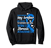 Supporting My Brother Together We Win Apraxia Shirts Hoodie Black