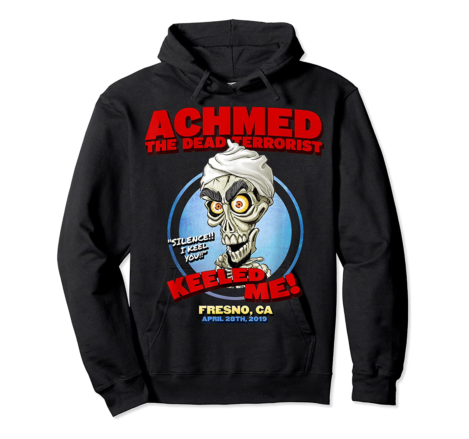 Achmed The Dead Terrorist Fresno, Ca Shirts Unisex Pullover Hoodie