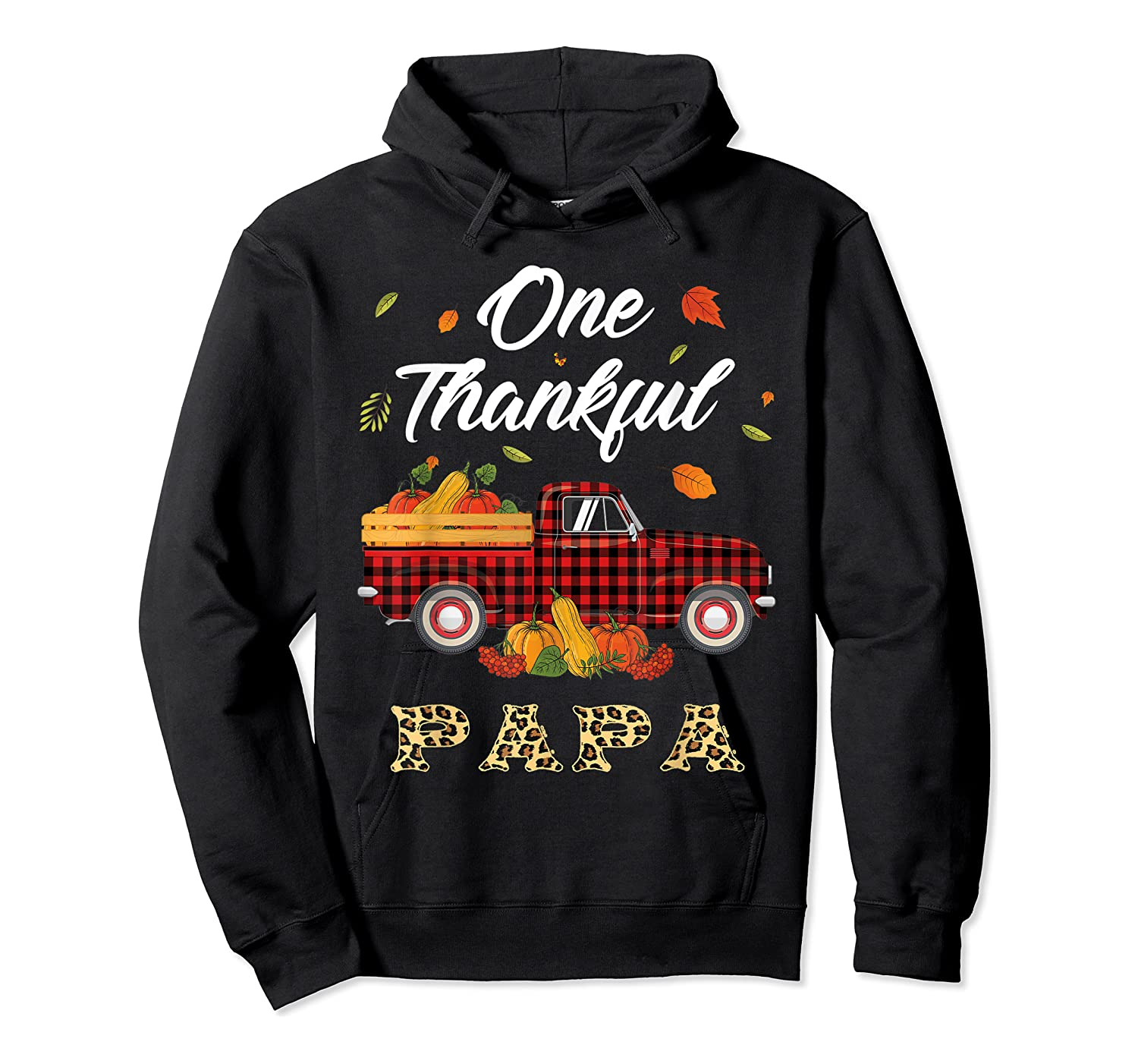One Thankful Papa Truck Thanksgiving Day Family Matching T-shirt Unisex Pullover Hoodie