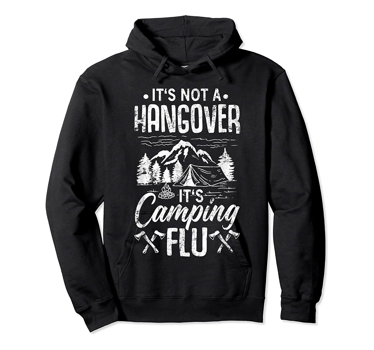 It's Not A Hangover It's Camping Flu Funny Camping Quote Shirts Unisex Pullover Hoodie