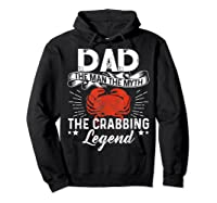 Dad The Man The Myth The Crabbing Legend Fathers Day Shirts Hoodie Black
