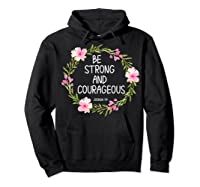 Inspirational, Be Strong And Courageous Faith S Shirts Hoodie Black