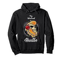 My Weekend Hustle Dj T-shirt T-shirt Hoodie Black