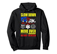 Slow Down Move Over - One Family One Mission T-shirt Hoodie Black