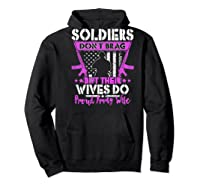 Soldiers Don't Brag Their Wives Do Proud Army Wife Gift Shirts Hoodie Black