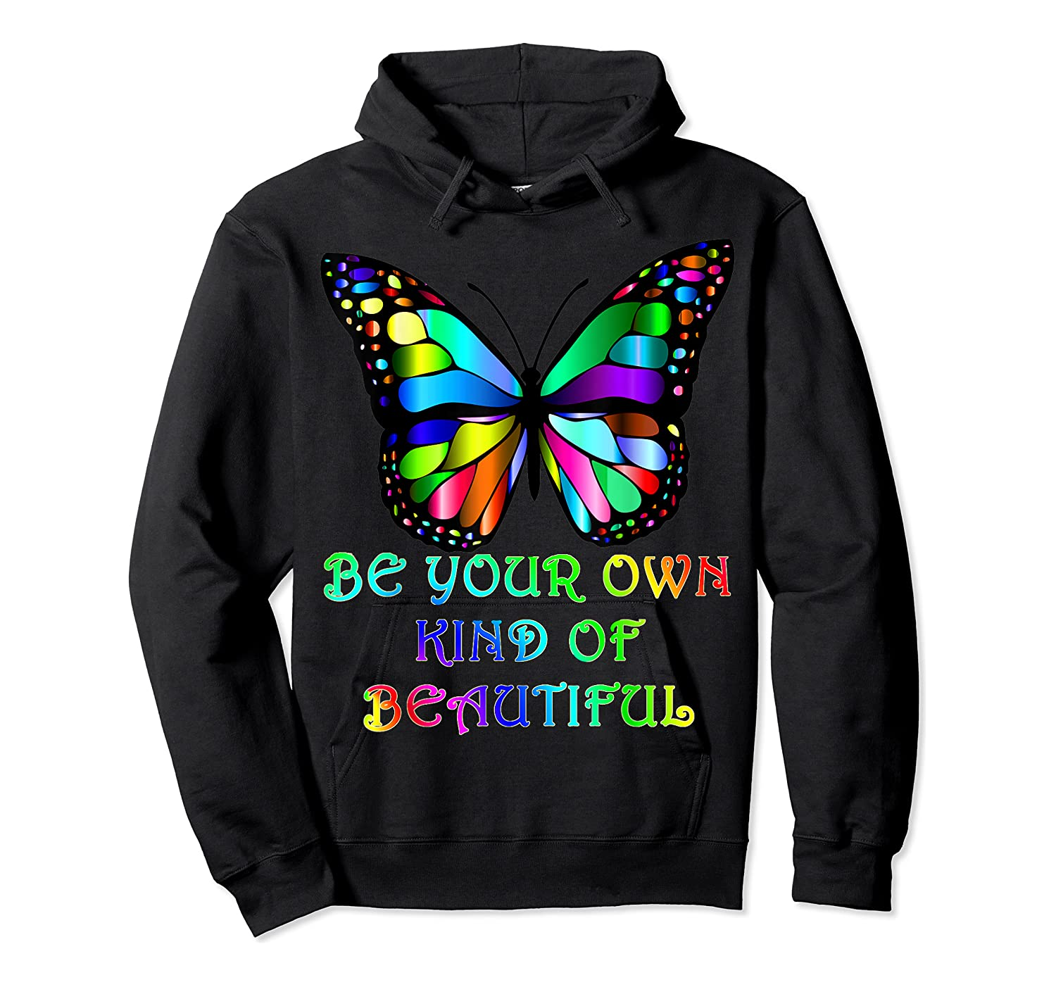 Kindness Butterfly Be Your Own Kind Of Beautiful Shirts Unisex Pullover Hoodie
