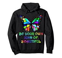 Kindness Butterfly Be Your Own Kind Of Beautiful Shirts Hoodie Black