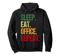 Eat Sleep Office Repeat Office Hamster Wheel Gift T-shirt Hoodie Black