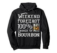 Weekend Forecast 100 Percent Of Bourbon Whiskey Shirts Hoodie Black