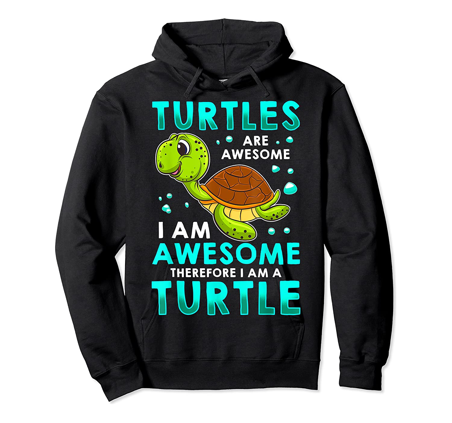 Turtles Are Awesome I'm Awesome I'm A Sea Turtle Beach Shirts Unisex Pullover Hoodie