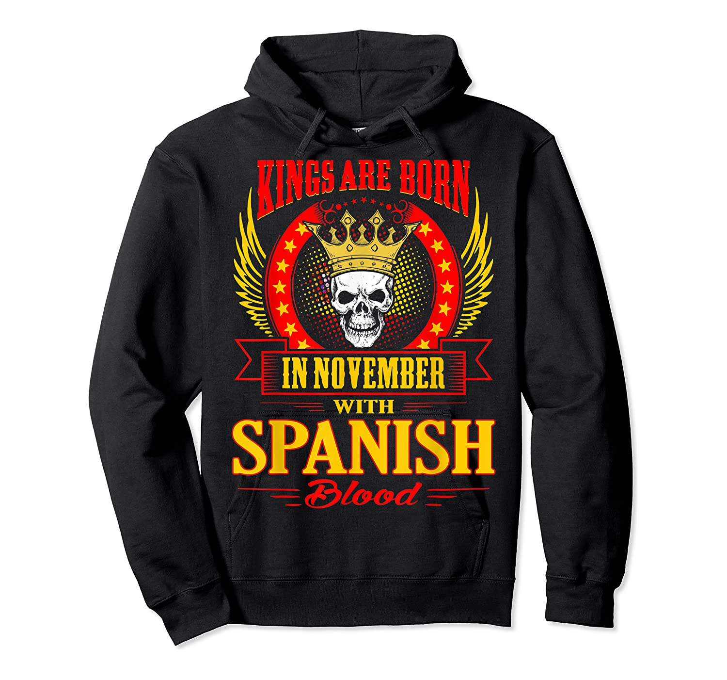 Kings Are Born In November With Spanish Blood Shirts Unisex Pullover Hoodie