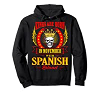 Kings Are Born In November With Spanish Blood Shirts Hoodie Black